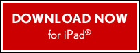 DOWNLOAD NOW for iPad®