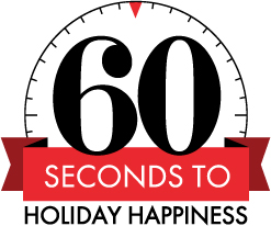 60 Seconds to Holiday Happiness