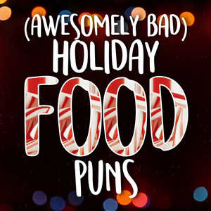 Awesomely Bad Holiday Food Puns Video Myrecipes