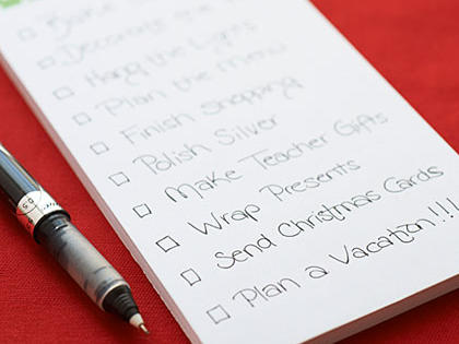 What holiday chore are you dreading the most? Set aside one hour today and get it done. You'll feel better and be able to enjoy the holidays knowing that nothing's lingering on your list. Now, treat yourself to a piece of chocolate.The To Do List