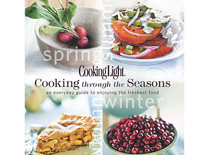 Cooking Light Cooking Through the Seasons